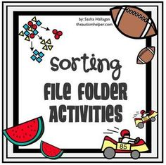 Instructions and printables to make 9 file folder activities to practice sorting by color, size, and type. by theautismhelper.com