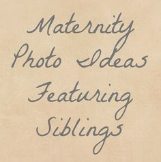 Maternity Photo Ideas Featuring Siblings - Little BGCG