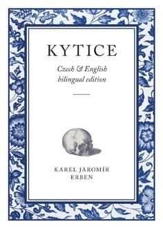 Kytice: Czech & English bilingual edition by Karel Jaromír Erben