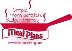 Simple, From Scratch, Budget Friendly Meal Plans!