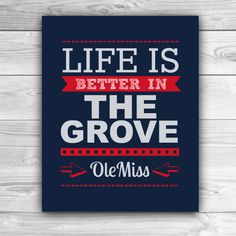 Life is Better in The Grove - Ole Miss - Graphic Print- via Etsy.