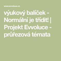 výukový balíček - Normální je třídit!   Projekt Evvoluce - průřezová témata Nasa, Math Equations, Montessori, Rv, Tourism, Projects, Motorhome, Camper