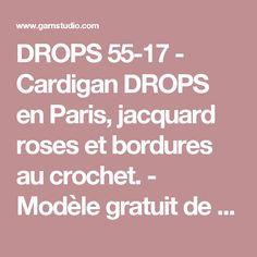 DROPS 55-17 - Cardigan DROPS en Paris, jacquard roses et bordures au crochet. - Modèle gratuit de DROPS Design