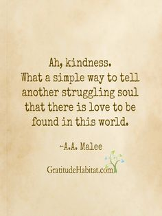Fill your world with kindness. Visit us at: www.GratitudeHabitat.com