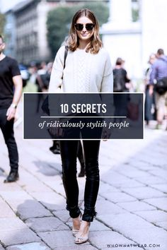 10 habits of really, really ridiculously stylish people. Rules to live (and dress) by.