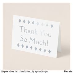 """Shop Elegant Silver Foil """"Thank You So Much!"""" Card created by AponxDesigns. Paper Envelopes, White Envelopes, Thank You Greeting Cards, Colored Paper, Thank You So Much, Place Card Holders, Elegant, Silver, Crafts"""