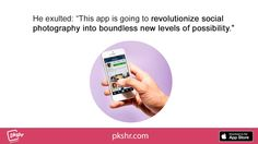 http://www.pkshr.com/ - Some say Pkshr, a photo sharing app, will equal the popularity of the Polaroid camera in the 1950's. What do you think? Try it now.  Look through the lens of those near you with Pkshr - Free Photo Sharing - Get the App Now! - https://itunes.apple.com/us/app/pkshr.-pictures-shared.-discover/id880239840?ls=1&mt=8