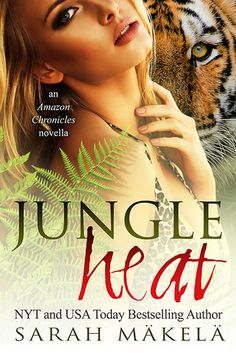 Jungle Heat (The Amazon Chronicles #1) Sarah Makela 4 STARS
