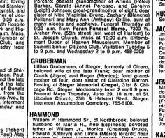 Clipping found in Chicago Tribune in Chicago, Illinois on Tue, Jun 27, 1989. Lillian Krenek Gruberman - obit jun 1989 Chicago Tribune loving Stanley; and of Jessica, 9:30 a.m. Rosello and Hlg-gins), Hlg-gins), a.m. Mass. Mombor of Club, and from of Shirley Paul, and the late tho late of Donald from tho Ave., to Interment Monday and