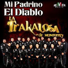 Mi Padrino el Diablo, a song by Edwin Luna y La Trakalosa de Monterrey on Spotify