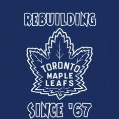 Toronto Maple Leafs Rebuilding Since 67 T Shirt  www.damncooltees.com