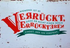 Niemand ist so verrückt ... The Words, German Quotes, Learn German, Motivation, Quotations, Design Inspiration, Inspirational Quotes, Neon Signs, Humor