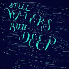"""""""Still waters run deep. 27/365  #calligraphy #thedailytype #dailytype #handdrawntype #handlettering #lettering #thedesigntip #typografi #type #typography…"""""""