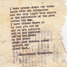 """""""I have dreams where our souls dance with our silhouettes"""" -Christopher Poindexter Cute Love Quotes, Love Poems, Awesome Quotes, Poetry Quotes, Words Quotes, Sayings, Poetry Poem, Beautiful Poetry, Beautiful Words"""