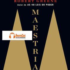 Maestria, resumo deste livro em aúdio. Assine em www.resumocast.com.br