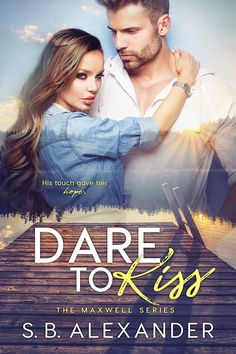 Dare to Kiss The Maxwell Series, Book 1 by S.B. Alexander Genres: Contemporary, New Adult, Romance Read for FREE in KindleUnlimited: Amazon His touch gave her hope. Baseball phenom Lacey Robinson i…