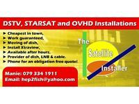 CHEAPEST SATELLITE INSTALLER IN TOWN. DSTV and OVHD Installations. Work guaranteed, Moving of dish, Install Xtraview, Explora setup, Fixing of cables and signal problems. Available after hours. Phone for an obligation free quote.
