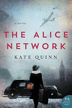 The Alice Network by Kate Quinn is an enthralling WWII historical fiction book worth reading for women, about a female spy.