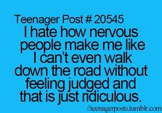 teenager posts.  Like when a group of teens your age are laughing at something and they just make eye contact...