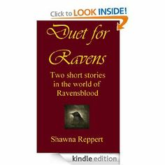 cover art for Duet for Ravens, a two-fer of short stories set in the Ravensblood universe.  www.Shawna-Reppert.com     http://www.amazon.com/Duet-Ravens-Shawna-Reppert-ebook/dp/B00H360WJ8/ref=sr_1_4?ie=UTF8&qid=1389987155&sr=8-4&keywords=Duet+for+Ravens