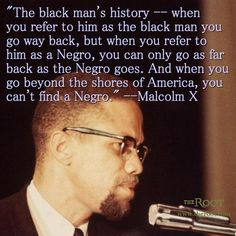 Best Black History Quotes: Malcolm X on the Worldliness of the Black Man