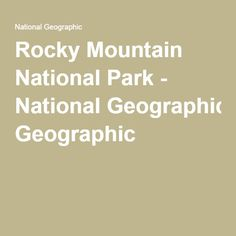 Rocky Mountain National Park - National Geographic
