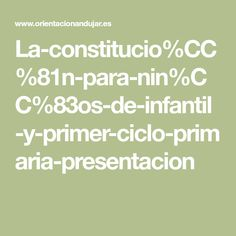 La-constitucio%CC%81n-para-nin%CC%83os-de-infantil-y-primer-ciclo-primaria-presentacion