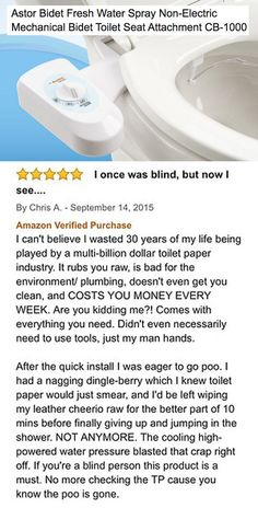 """""""If you're a blind person this product is a must. No more checking the TP cause you know the poo is gone"""": 