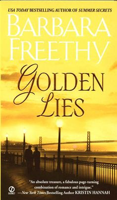 I couldn't put it down.    Her books have you sitting on the end of your seat.   Golden Lies by Barbara Freethy