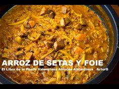 Arroz de Setas y Foie El Libro de la Paella Valenciana Arroces Alicantinos ArturG - YouTube