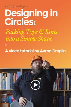 Designing in Circles: Packing Type & Icons into a Simple Shape with Aaron Draplin