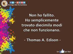 Non esistono fallimenti, ma solo tentativi che ci avvicinano alla meta.