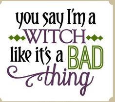 Silhouette Design Store - View Design you say i'm a witch - phrase Halloween Vinyl, Halloween Quotes, Halloween Cards, Holidays Halloween, Halloween Fun, Halloween Decorations, Halloween Garland, Halloween Trees, Halloween Images