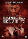Brazilian Jiu-Jitsu: The Secrets of Guard Passing by Marco Antonio Barbosa [DVD]