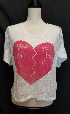 a28820b6f01f2 Juniors YOU BREAK IT YOU BUY IT Broken Heart Shirt Tshirt M EUC Burnout Tee