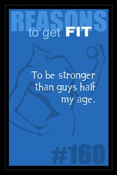 365 Reasons to Get Fit - #160 - #fitness #motivation #inspiration    To be stronger than guys half my age.