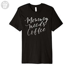Mens Mommy Needs Coffee T-Shirt Women's Mother Mom Mama Funny 2XL Black - Funny shirts (*Amazon Partner-Link)