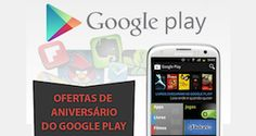 [Notícia] Google play comemora aniversário com descontos em apps, livros, filmes e jogos
