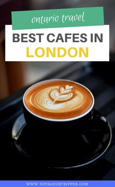 A Local's Guide: 10 Best Cafes and Coffee Shops in London Ontario + a Map! I where to go in Ontario I places to go in Ontario I Ontario cafes I Ontario coffee shops I things to do in London Ontario I cafes in London Ontario I Ontario travel I where to dine in Ontario I #Ontario #coffee