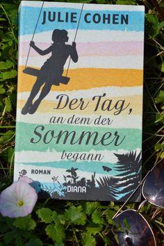 Sommerlektüre: Der Tag, an dem der Sommer begann von Julie Cohen Ein Buch zum Sommer