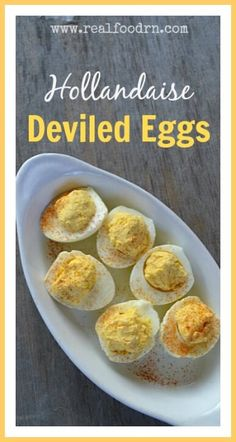 Hollandaise Deviled Eggs. The delicious flavor of rich, buttery hollandaise sauce packed into the convenience of deviled eggs. This is my new favorite breakfast! realfoodrn.com #deviledeggs #hollandaise