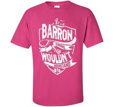 It's A Barron Thing You Wouldn't Understand T-Shirt t-shirt