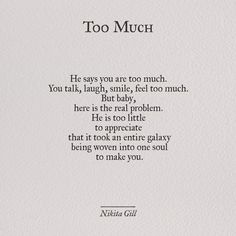 You are not too much, he is too little..