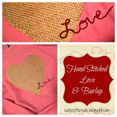 Burlap & Hand Stitched wording on a shirt.  Easy & really cute!  #love #Valentine's #DIY #clothing #rustic