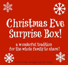 Christmas eve surprise box. include: new pajamas, christmas movie, popcorn, mugs, hot chocolate, marshmallows, christmas book. Cute idea!! Will so be doing this!!!