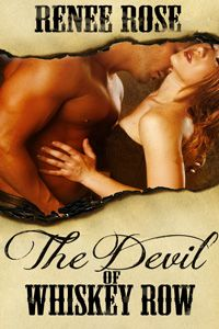 Spanked in the middle of the saloon!  Daddy Diggs knows how to take his brothel girls in hand...  The Devil of Whiskey Row by Renee Rose