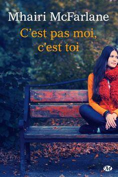 C'est pas moi, c'est toi / It's not you it's me de Mhairi McFarlane chez les éditions Milady #roman #chronique #review #comédie #romance