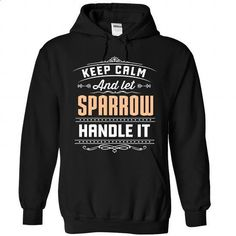 7 Keep Calm SPARROW - #hoodie with sayings #sweater design. GET YOURS => https://www.sunfrog.com/Camping/SPARROW-Black-89276144-Hoodie.html?68278