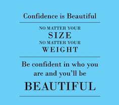if you're heart, spirit and soul is God's, then with confidence you are beautiful <3