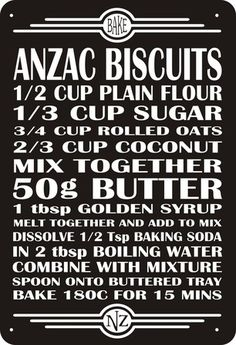 Anzac Biscuits, these were sent to the men at war, it stands for australia new zealand army core. v@e.